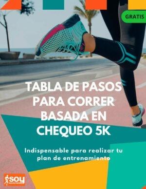 Tabla de pasos para correr basado en chequeo 5 Km