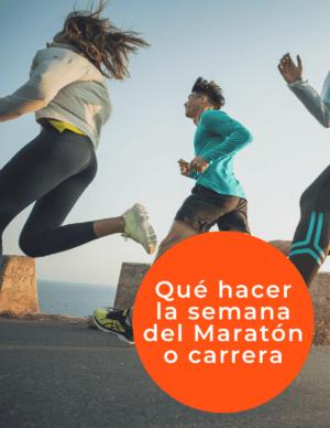 Qué hacer la semana del Maratón o carrera
